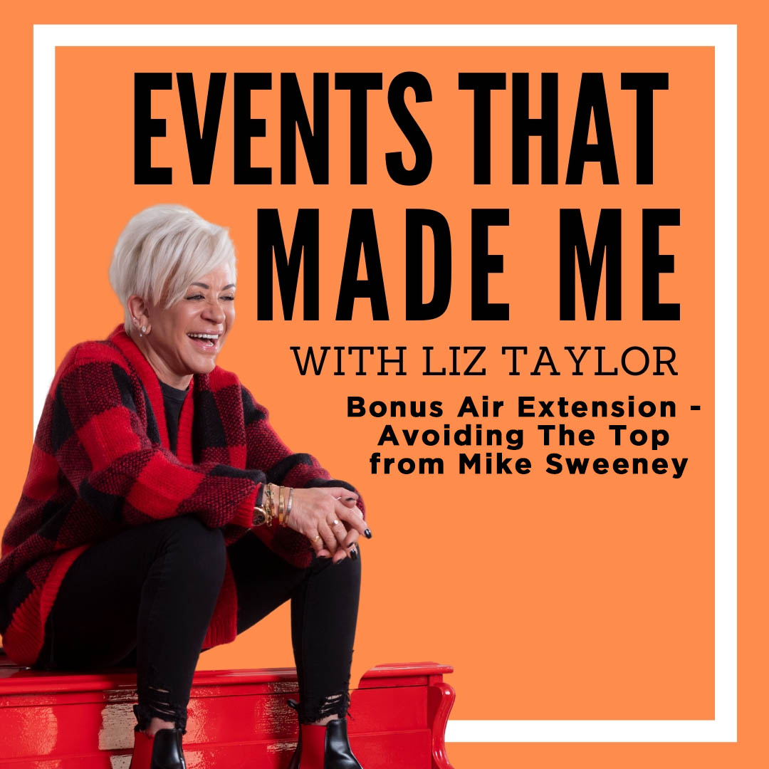 EVENTS THAT MADE ME Avoiding The Top from Mike Sweeney