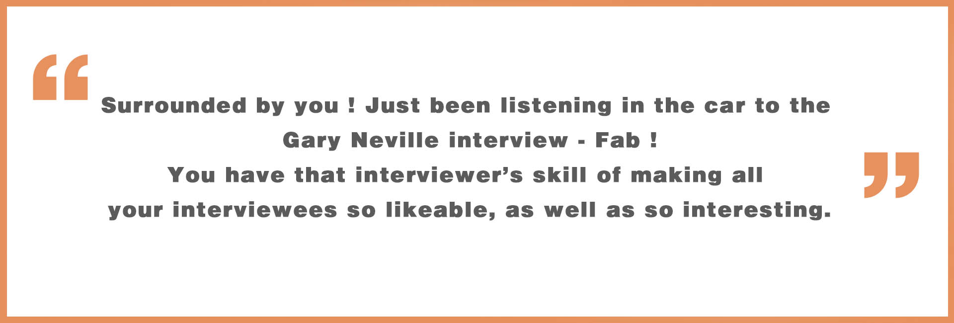 Quote about Gary Neville talking with Liz Taylor Events that Made me