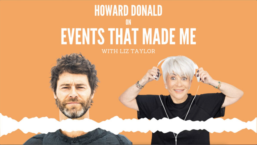 Howard Donald on Events That Made Me Podcast with Liz Taylor