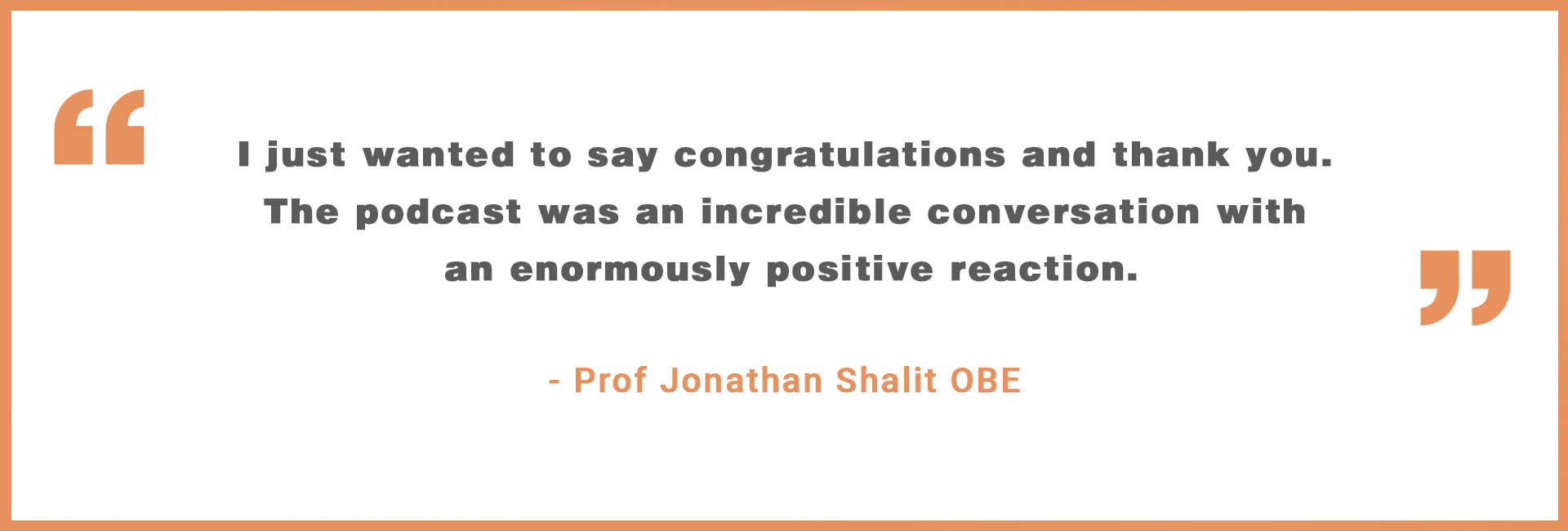 Podcast Quote Prof Jonathan Shalit Events OBE